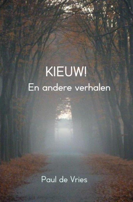 """Boek cover van """"KIEUW! En andere verhalen."""" van Paul de Vries ISBN 9789402199055"""