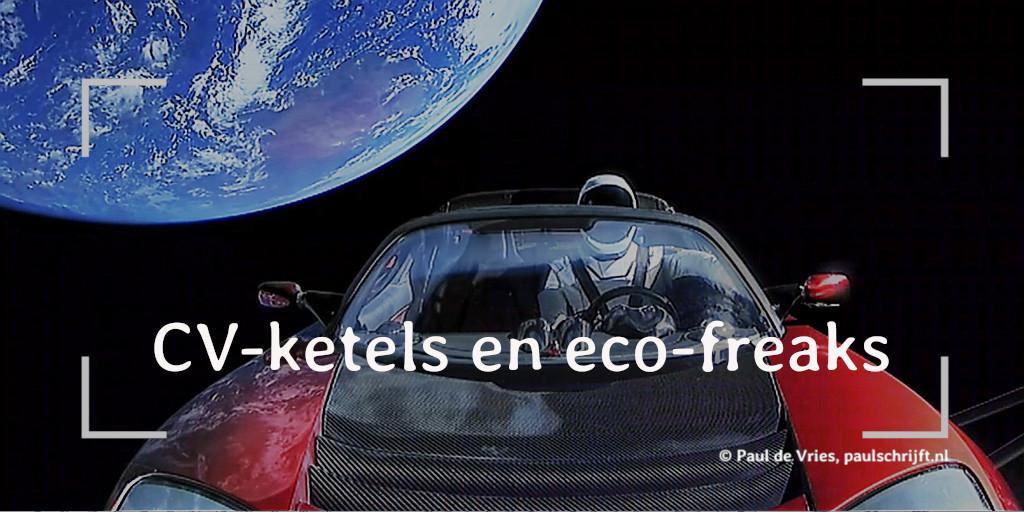 'Starman on the way to Mars in a Tesla ' bij de column 'CV-ketels en eco-freaks-ketels en eco-freaks' van Paul Schrijft