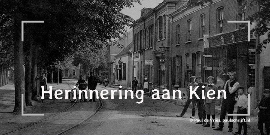 Dorpstraat Bennekom bij de column 'Herinnering aan Kien'